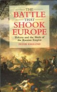 The Battle that Shook Europe Poltava and the Birth of the Russian Empire by Peter Englund